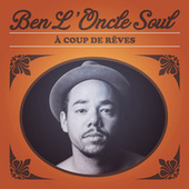 A Coup De Rêves by Ben l'Oncle Soul