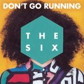 (Don't Go) Running (Radio Edit) von The Six