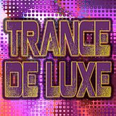 Trance De Luxe by Various Artists