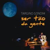 Ser Tão Da Gente by Targino Gondim