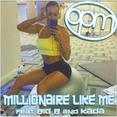 Millionaire Like Me (feat. Big B & Kada) by OPM