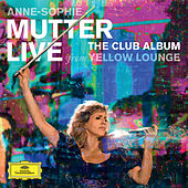 The Club Album (Live From Yellow Lounge) by Anne-Sophie Mutter