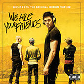 We Are Your Friends (Music From The Original Motion Picture) von Various Artists