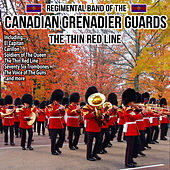 The Thin Red Line von Regimental Band of The Canadian Grenadier Guards