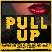 Pull Up (feat. Rayven Justice, Iamsu! & Baeza) - Single von Rayven Justice