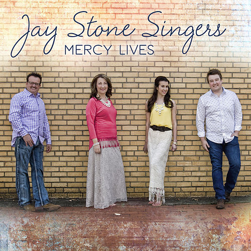 Mercy Lives by Jay Stone Singers
