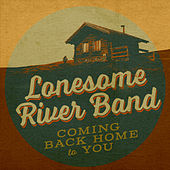 Coming Back Home To You von Lonesome River Band