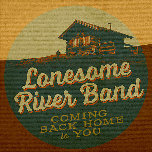 Coming Back Home To You by Lonesome River Band