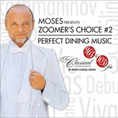 Moses Presents Zoomer's Choice #2: Perfect Dining Music by Various Artists