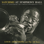 Satchmo At Symphony Hall 65th Anniversary: The Complete Performances von Louis Armstrong
