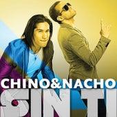 Sin Ti von Chino y Nacho