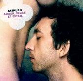 Amour Délice Et Extase de Arthur H
