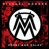 Horns And Halos by Michael Monroe