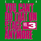 You Can't Do That On Stage Anymore, Vol. 3 van Frank Zappa