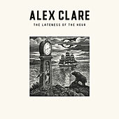 The Lateness Of The Hour by Alex Clare