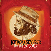 Truth Be Sold by Leeroy Stagger