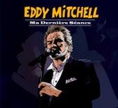 Ma Dernière Séance de Eddy Mitchell