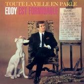 Toute La Ville En Parle...Eddy Est Formidable by Eddy Mitchell