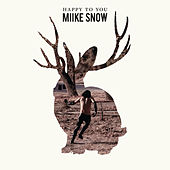 Happy To You by Miike Snow