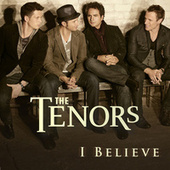 I Believe by The Canadian Tenors