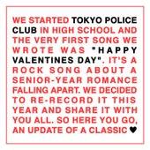 Happy Valentines Day by Tokyo Police Club