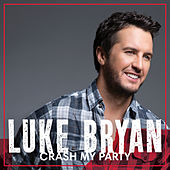 Crash My Party (Deluxe Version) by Luke Bryan