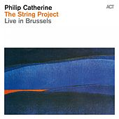 The String Project - Live in Brussels de Philip Catherine