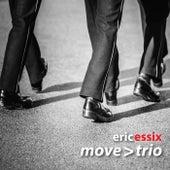 Eric Essix's Move > Trio de Eric Essix