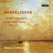 Mendelssohn: Lieder ohne Worte (Complete) by Balázs Szokolay