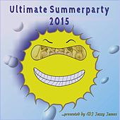 Ultimate Summerparty 2015 (Presented by DJ Jazzy James) by Various Artists