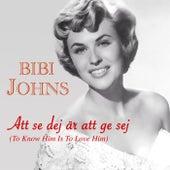 Att se dej är att ge sej (To Know Him Is To Love Him) de Bibi Johns