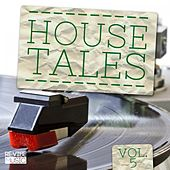 House Tales Vol. 5 von Various Artists