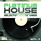 Platinum House Vol. 2 - Selected House Vibes von Various Artists