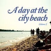 A Day at the City Beach, Vol. 2 (Lounge & Chill House Classics) von Various Artists