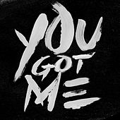 You Got Me by G-Eazy