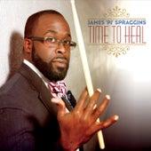 Time to Heal by James 'PJ' Spraggins