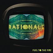 Fuel To The Fire di Rationale