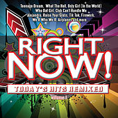 Right Now! Today's Hits Remixed by Various Artists