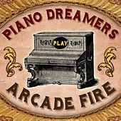 Piano Dreamers Play Arcade Fire by Piano Dreamers