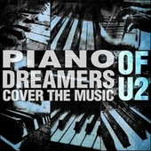 Piano Dreamers Cover the Music of U2 de Piano Dreamers