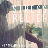 Stress Relief by Piano Dreamers