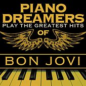 Piano Dreamers Play the Greatest Hits of Bon Jovi de Piano Dreamers