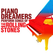 Piano Dreamers Perform the Songs of The Rolling Stones by Piano Dreamers
