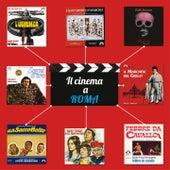 Il cinema a Roma (Le colonne sonore dei film ambientati nella città eterna) de Various Artists