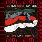 What Live Album!? (Doxy Collection, Remastered, Live at the o'brien Pavilion, Del Mar Fairgrounds, San Diego, Ca - December 1991 on Fm Broadcasting) de Red Hot Chili Peppers