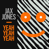 Yeah Yeah Yeah by Jax Jones