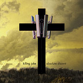 Absolute Dissent (Deluxe Edition) by Killing Joke
