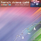 French Riviera Cafe Vol 3 by Various Artists