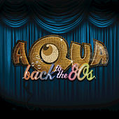 Back To The 80's de Aqua