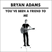 You've Been A Friend to Me de Bryan Adams